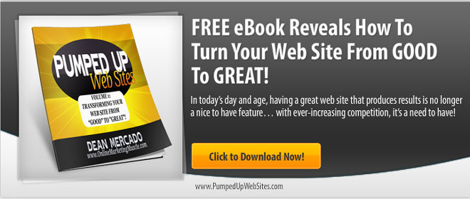 Pumped Up Web Sites eBook for improving web site success by Dean Mercado of Online Marketing Muscle Banner Ad